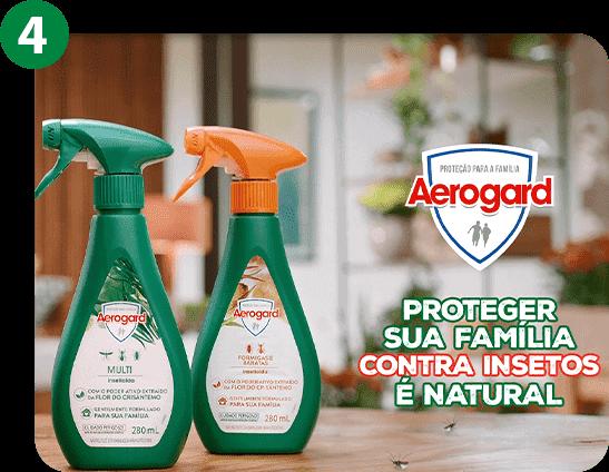 Produto com ingrediente natural¹, ideal para sua casa e proteção da sua família